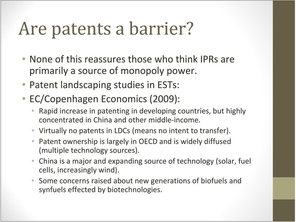 and other middle income. Virtually no patents in LDCs (means no intent to transfer).