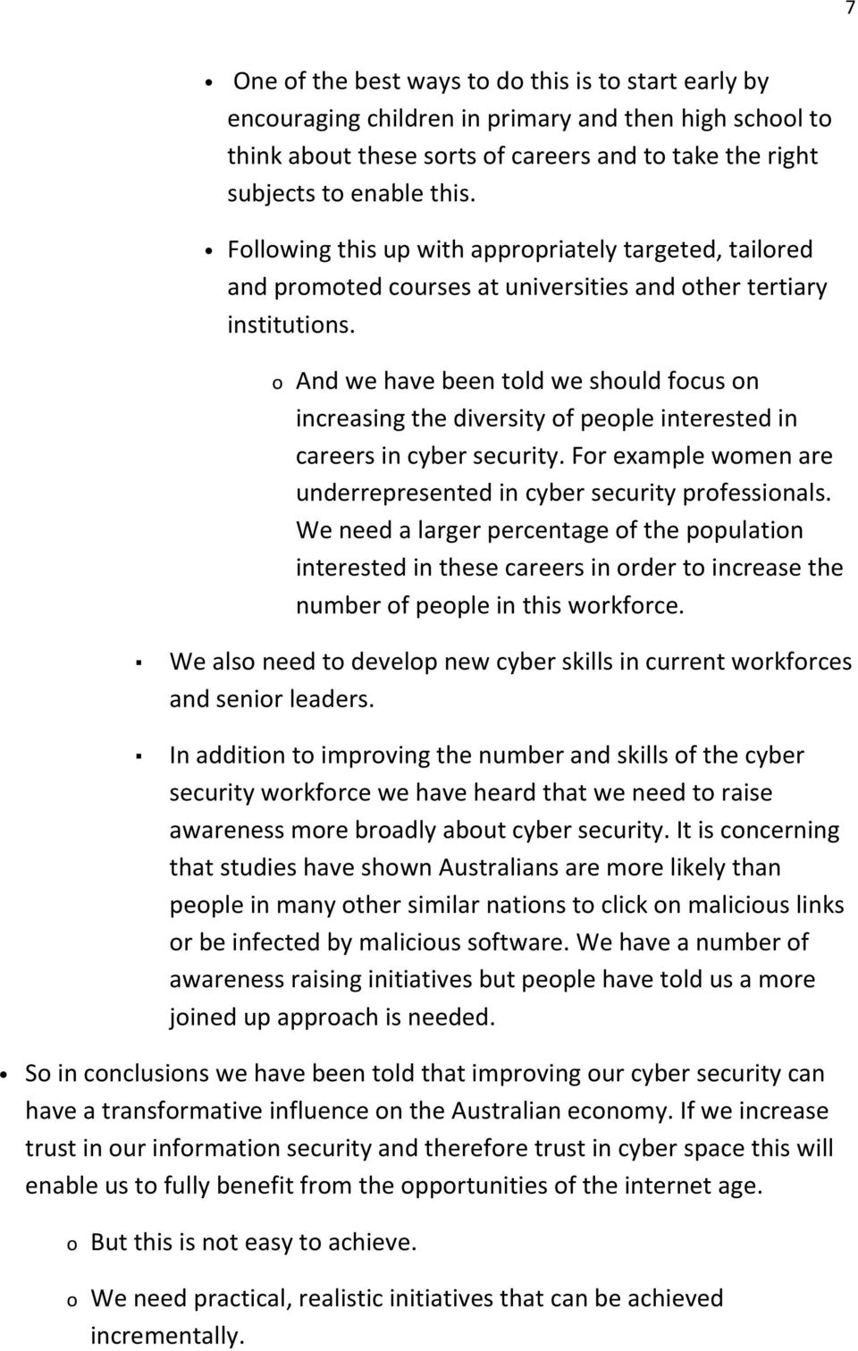 o And we have been told we should focus on increasing the diversity of people interested in careers in cyber security. For example women are underrepresented in cyber security professionals.
