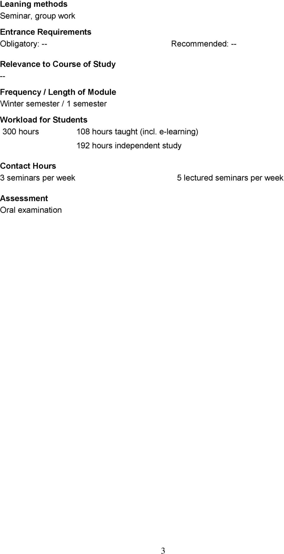 Workload for Students 300 hours 108 hours taught (incl.