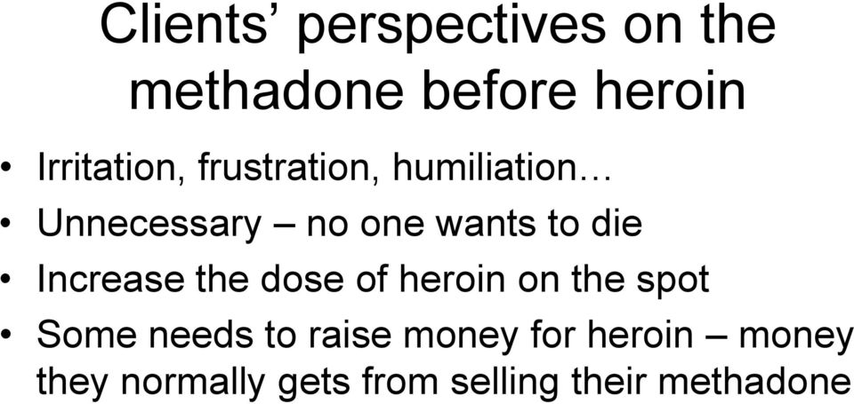 to die Increase the dose of heroin on the spot Some needs to