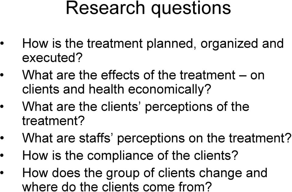 What are the clients perceptions of the treatment?