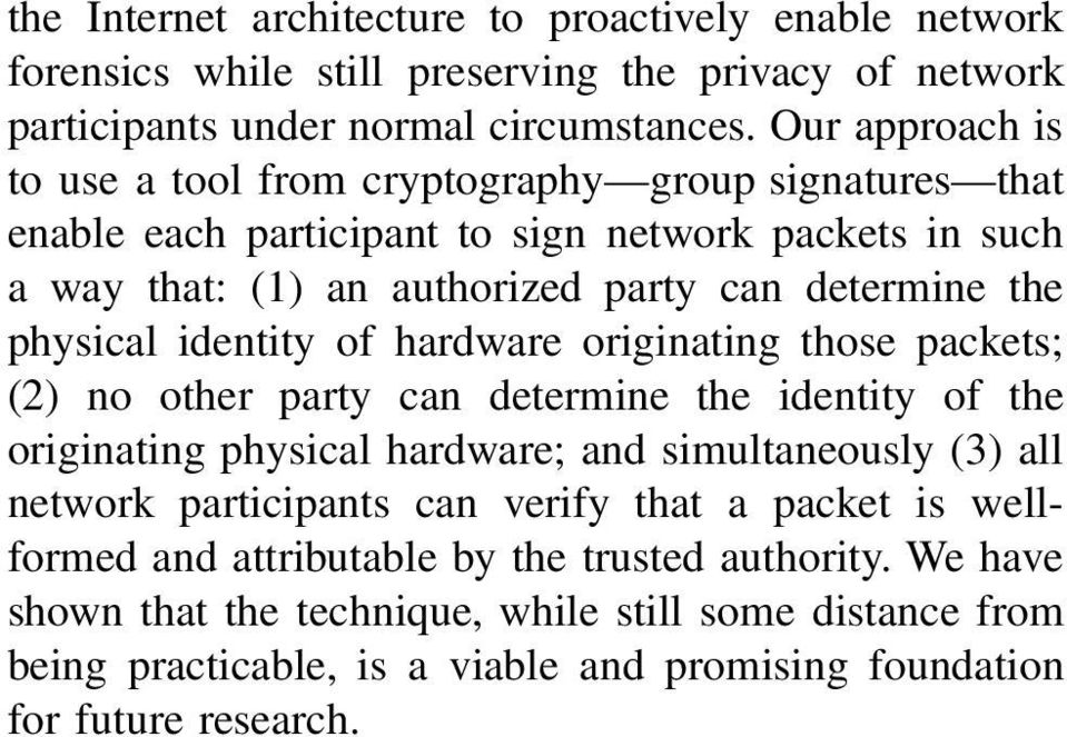 physical identity of hardware originating those packets; (2) no other party can determine the identity of the originating physical hardware; and simultaneously (3) all network