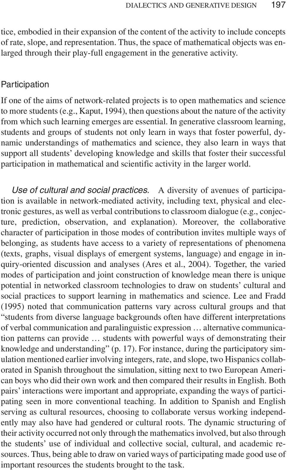 Participation If one of the aims of network-related projects is to open mathematics and science to more students (e.g.
