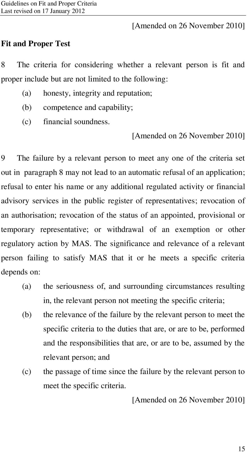 9 The failure by a relevant person to meet any one of the criteria set out in paragraph 8 may not lead to an automatic refusal of an application; refusal to enter his name or any additional regulated