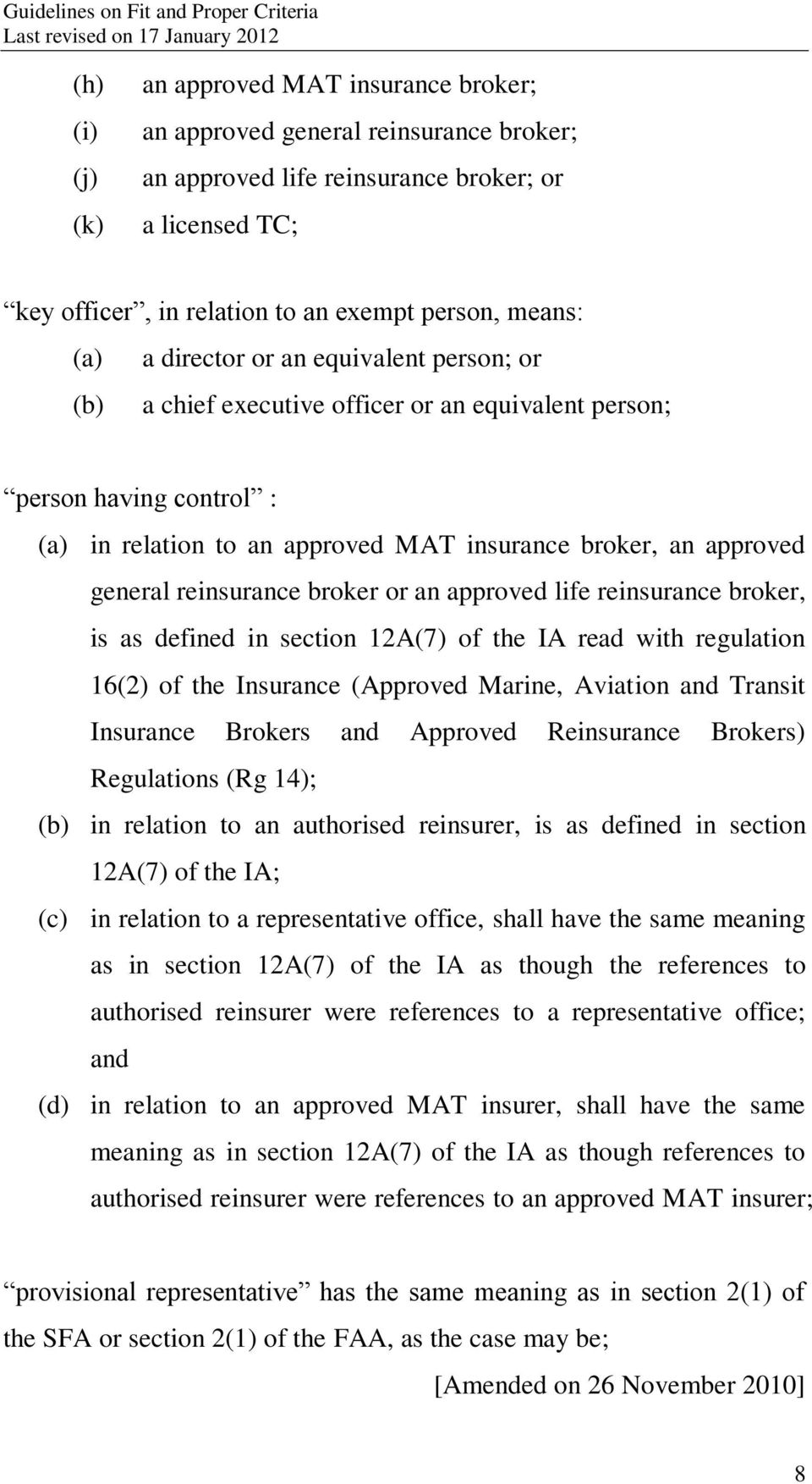 reinsurance broker or an approved life reinsurance broker, is as defined in section 12A(7) of the IA read with regulation 16(2) of the Insurance (Approved Marine, Aviation and Transit Insurance