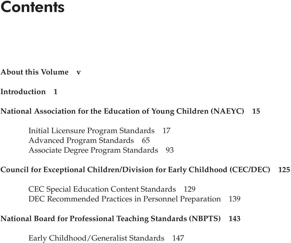 Early Childhood (CEC/DEC) 125 CEC Special Education Content Standards 129 DEC Recommended Practices in Personnel Preparation 139