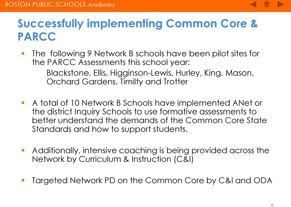 the district Inquiry Schools to use formative assessments to better understand the demands of the Common Core State Standards and how to support