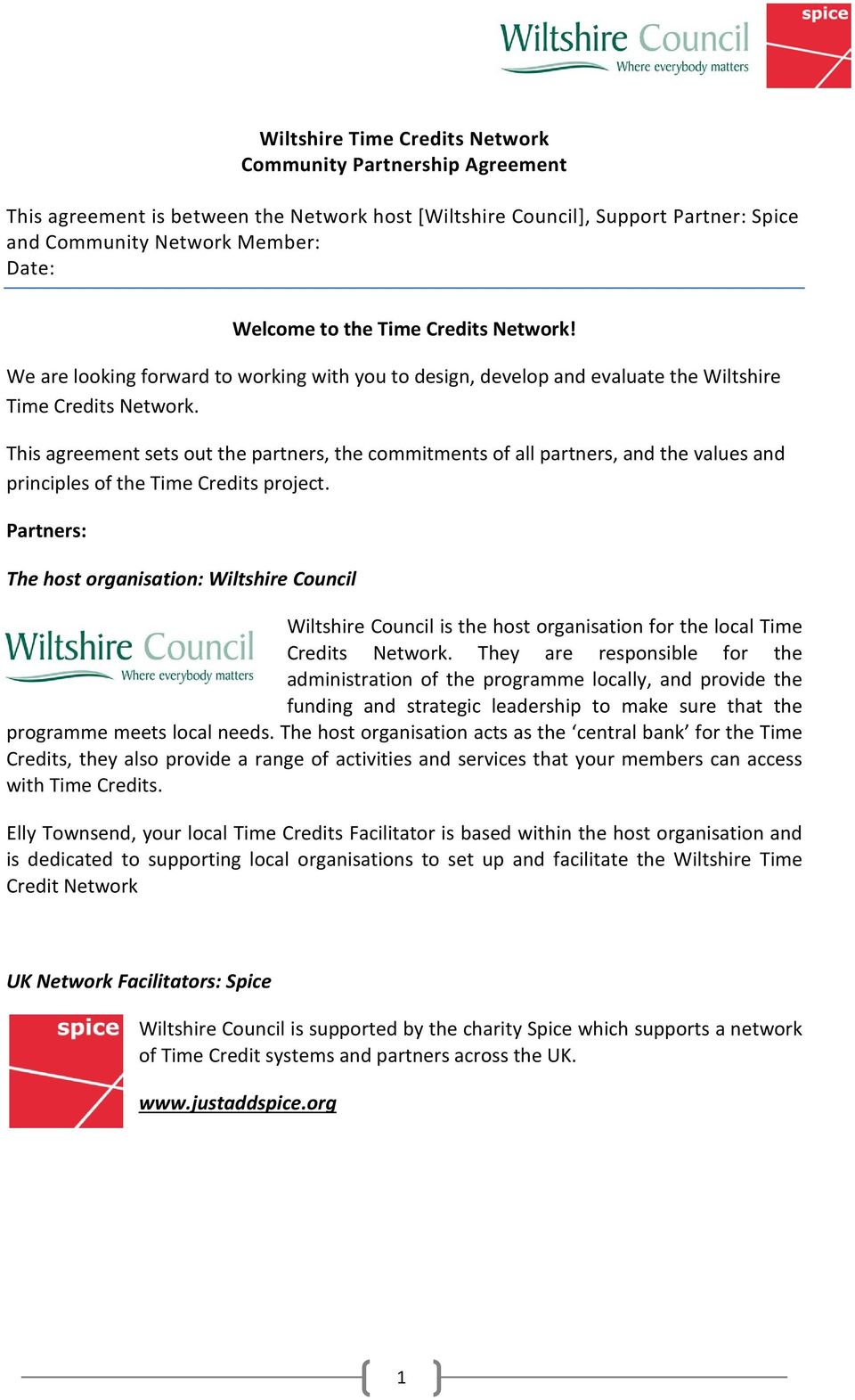 This agreement sets out the partners, the commitments of all partners, and the values and principles of the Time Credits project.