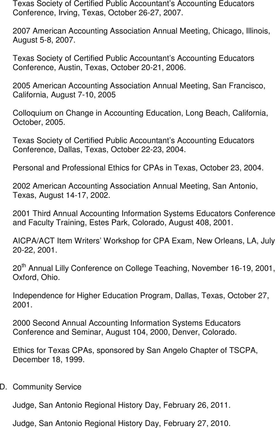 Texas Society of Certified Public Accountant s Accounting Educators Conference, Austin, Texas, October 20-21, 2006.