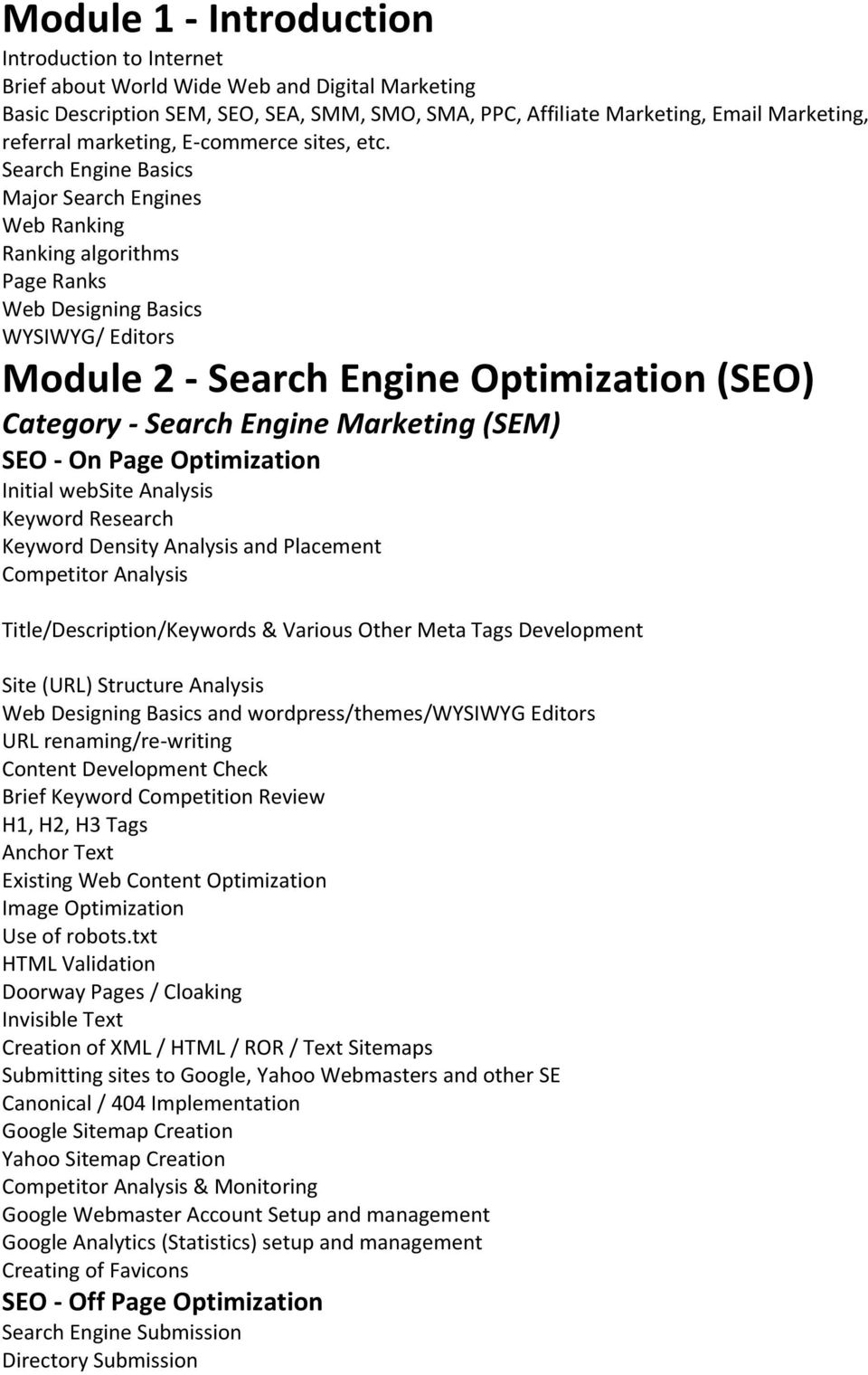 Search Engine Basics Major Search Engines Web Ranking Ranking algorithms Page Ranks Web Designing Basics WYSIWYG/ Editors Module 2 - Search Engine Optimization (SEO) Category - Search Engine