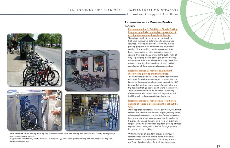 With relatively little investment, bicycle parking program is an expedient way to provide needed bicycle parking.