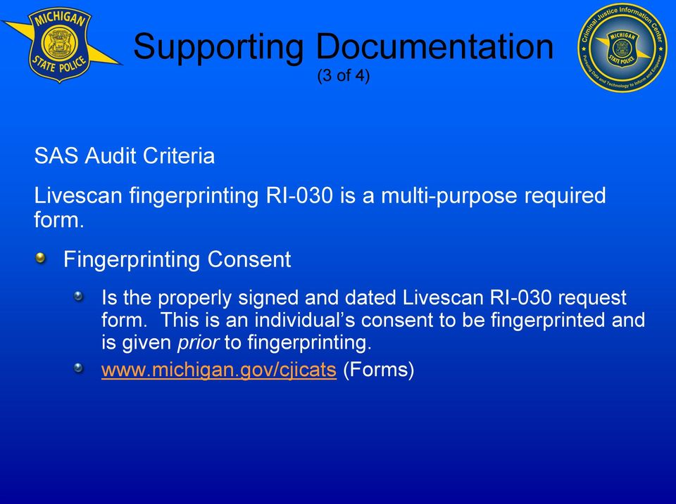 Fingerprinting Consent Is the properly signed and dated Livescan RI-030 request