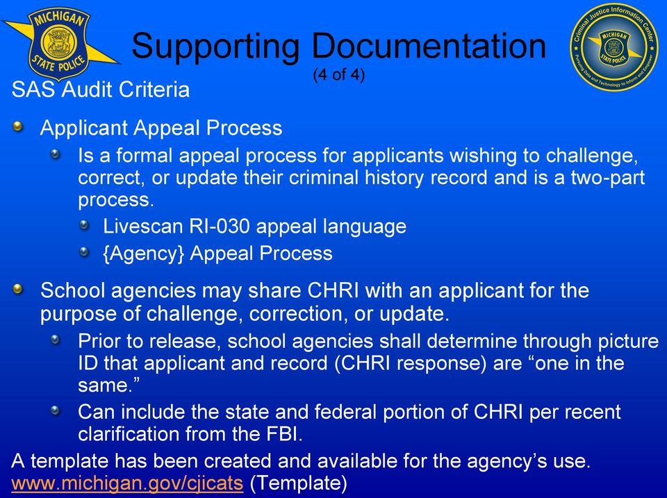 Livescan RI-030 appeal language {Agency} Appeal Process School agencies may share CHRI with an applicant for the purpose of challenge, correction, or update.