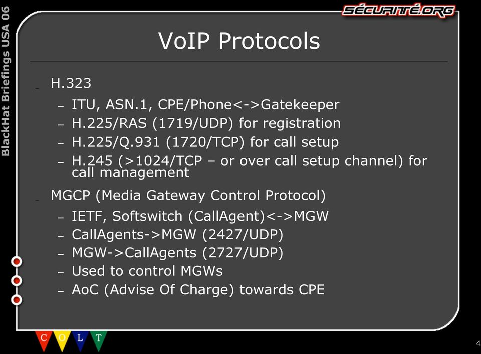 245 (>1024/TCP or over call setup channel) for call management MGCP (Media Gateway Control