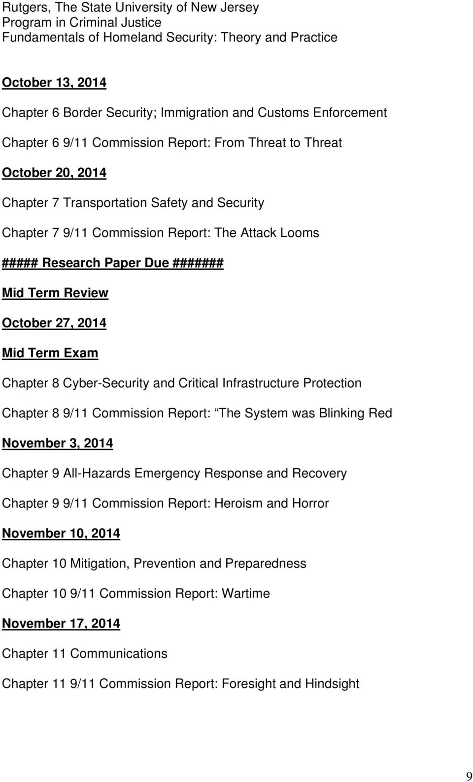 Chapter 8 9/11 Commission Report: The System was Blinking Red November 3, 2014 Chapter 9 All-Hazards Emergency Response Recovery Chapter 9 9/11 Commission Report: Heroism Horror November 10,