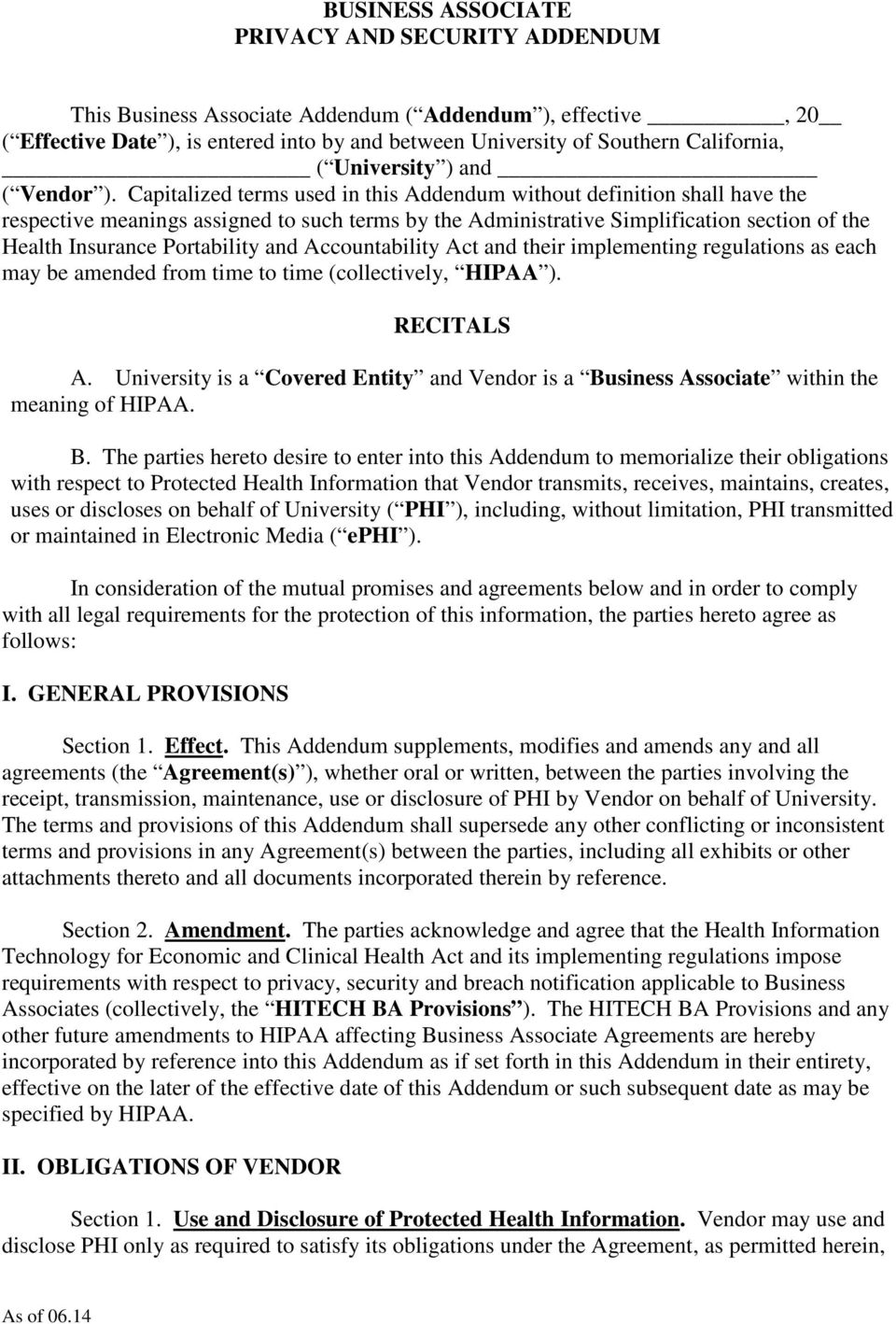 Capitalized terms used in this Addendum without definition shall have the respective meanings assigned to such terms by the Administrative Simplification section of the Health Insurance Portability