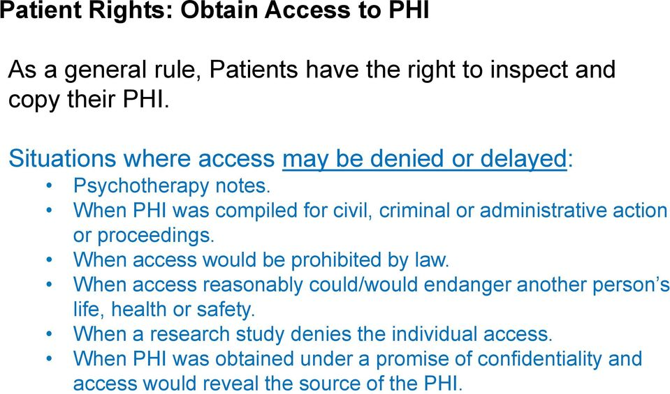 When PHI was compiled for civil, criminal or administrative action or proceedings. When access would be prohibited by law.