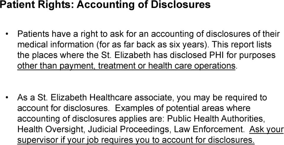 As a St. Elizabeth Healthcare associate, you may be required to account for disclosures.