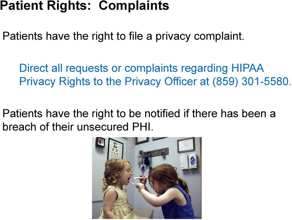 Direct all requests or complaints regarding HIPAA Privacy Rights to