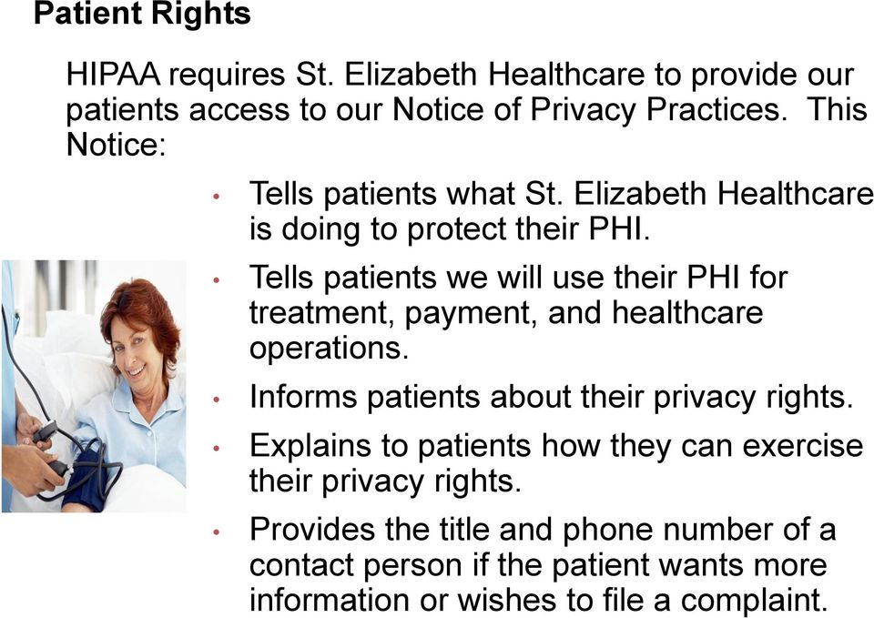 Tells patients we will use their PHI for treatment, payment, and healthcare operations. Informs patients about their privacy rights.