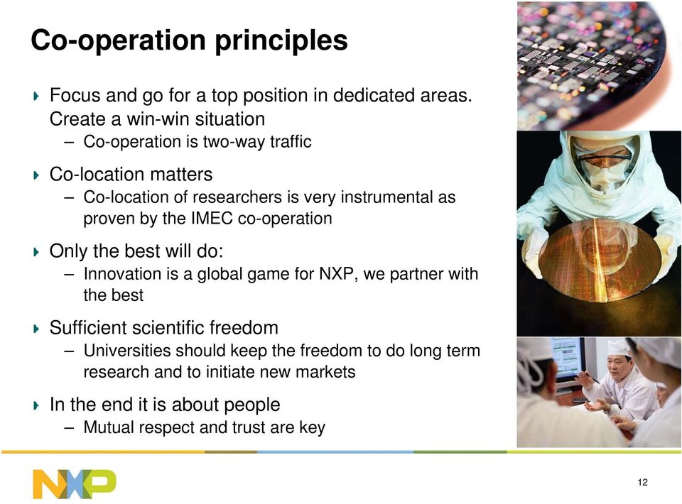 as proven by the IMEC co-operation Only the best will do: Innovation is a global game for NXP, we partner with the best