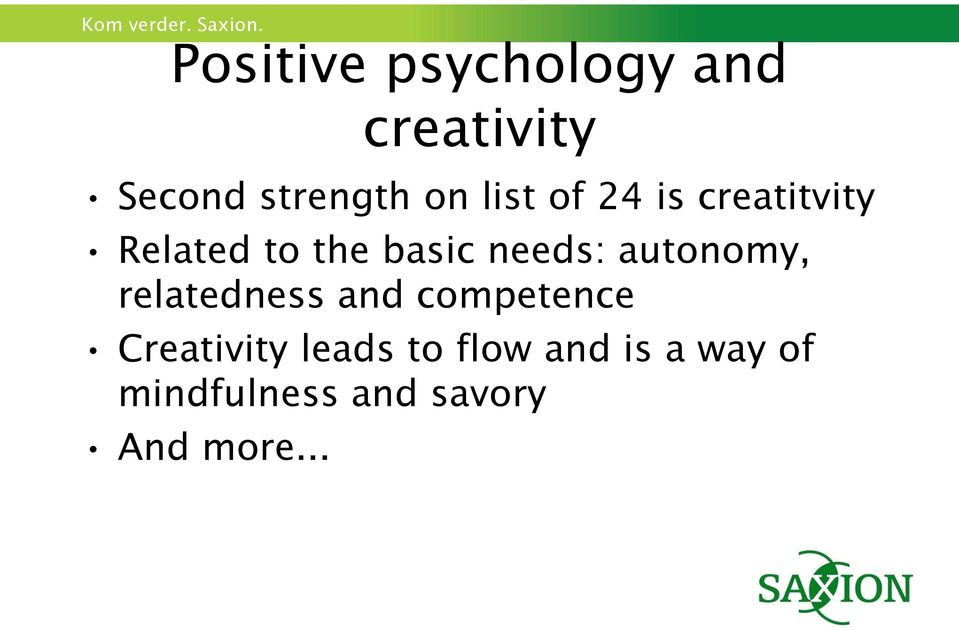 autonomy, relatedness and competence Creativity leads