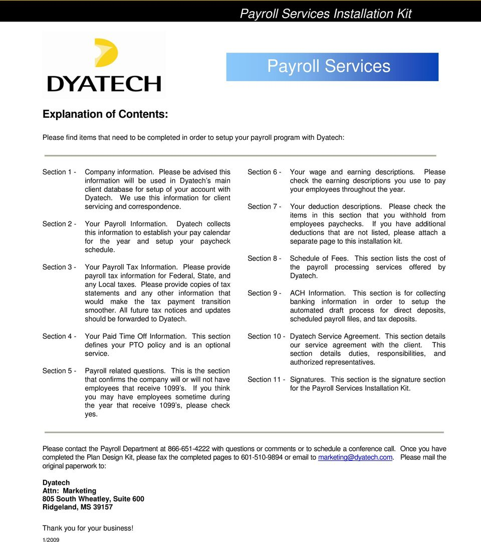 We use this information for client servicing and correspondence. 2 - Your Payroll Information.