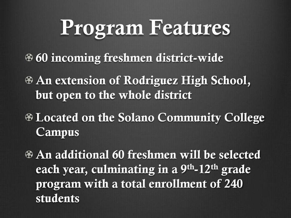 Community College Campus An additional 60 freshmen will be selected each