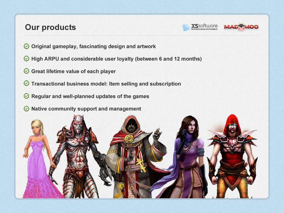 each player Transactional business model: Item selling and subscription