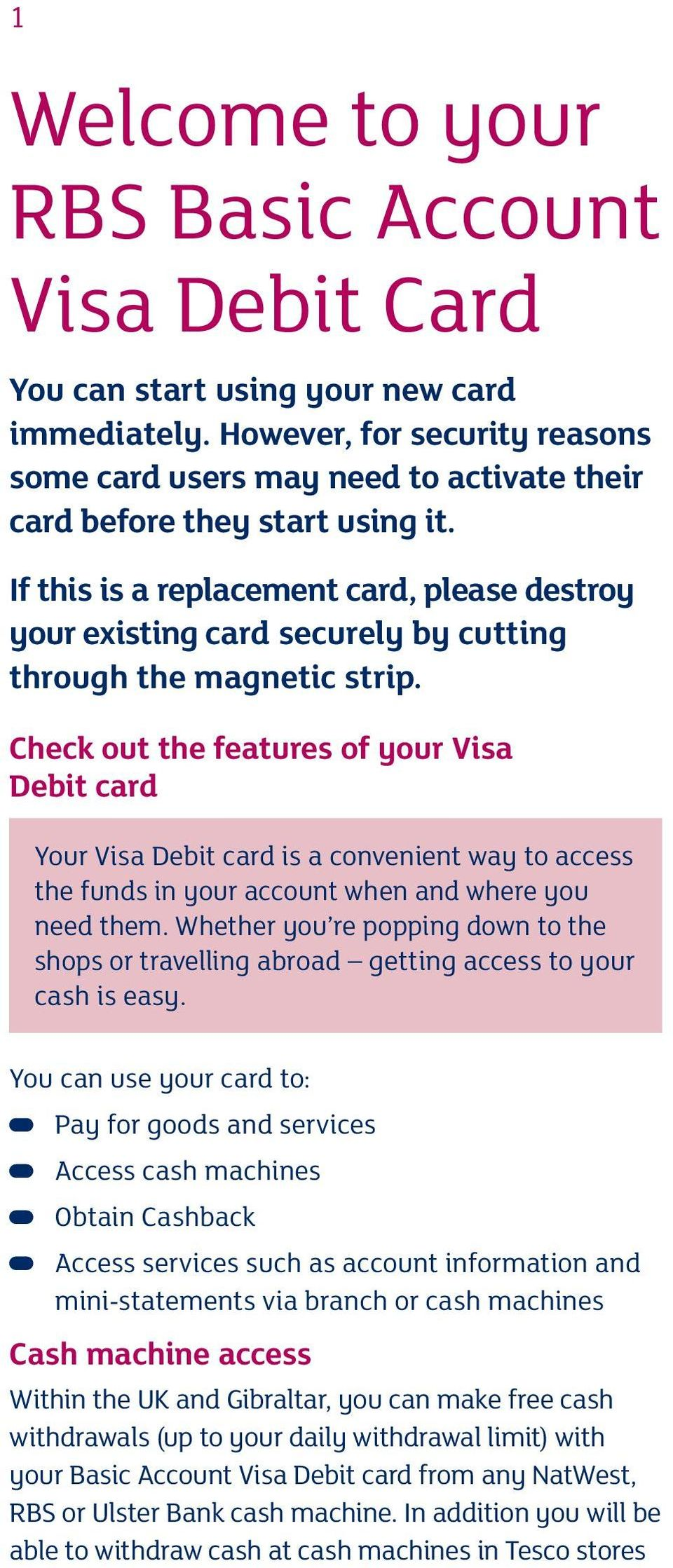 If this is a replacement card, please destroy your existing card securely by cutting through the magnetic strip.