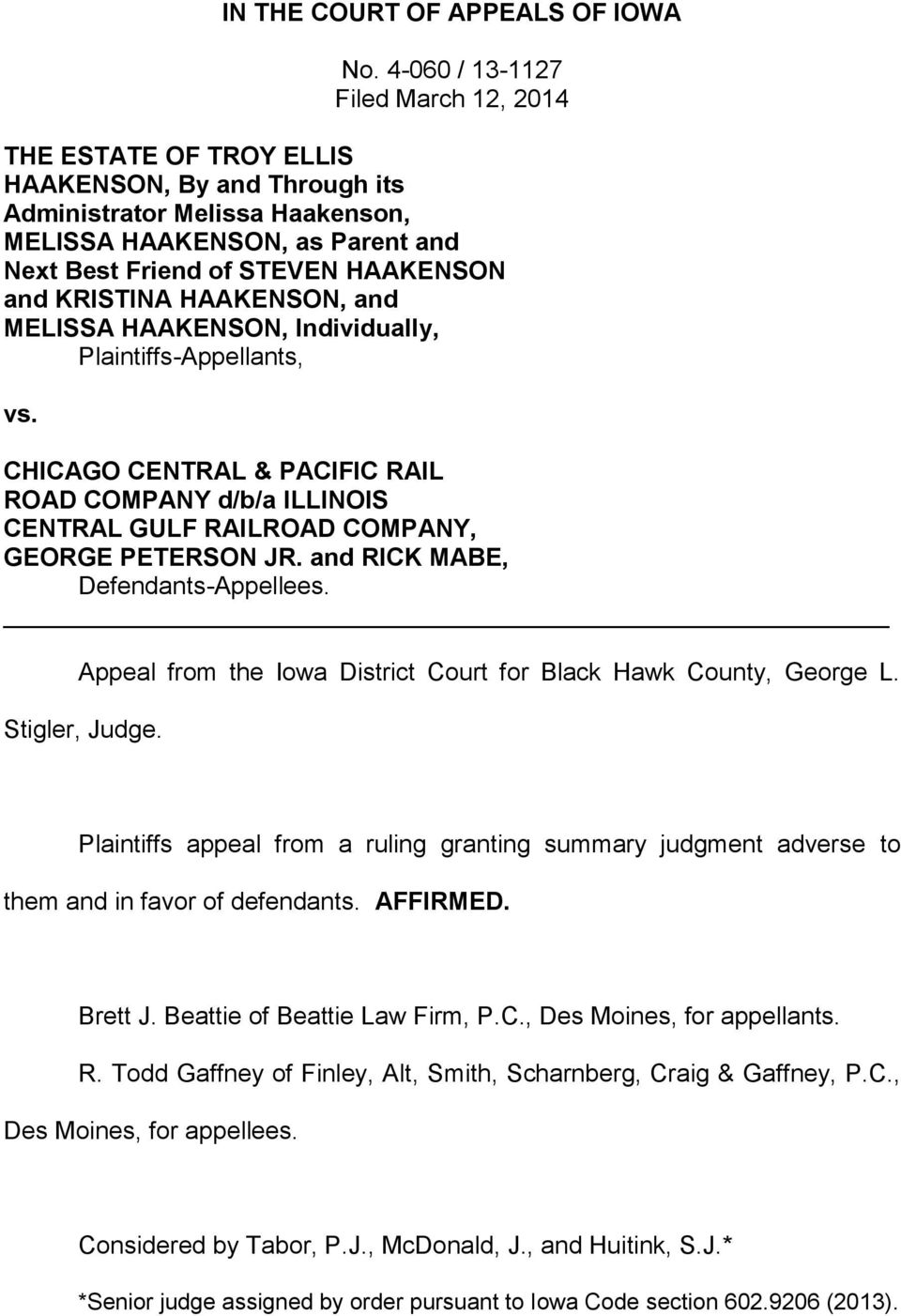 KRISTINA HAAKENSON, and MELISSA HAAKENSON, Individually, Plaintiffs-Appellants, vs. CHICAGO CENTRAL & PACIFIC RAIL ROAD COMPANY d/b/a ILLINOIS CENTRAL GULF RAILROAD COMPANY, GEORGE PETERSON JR.