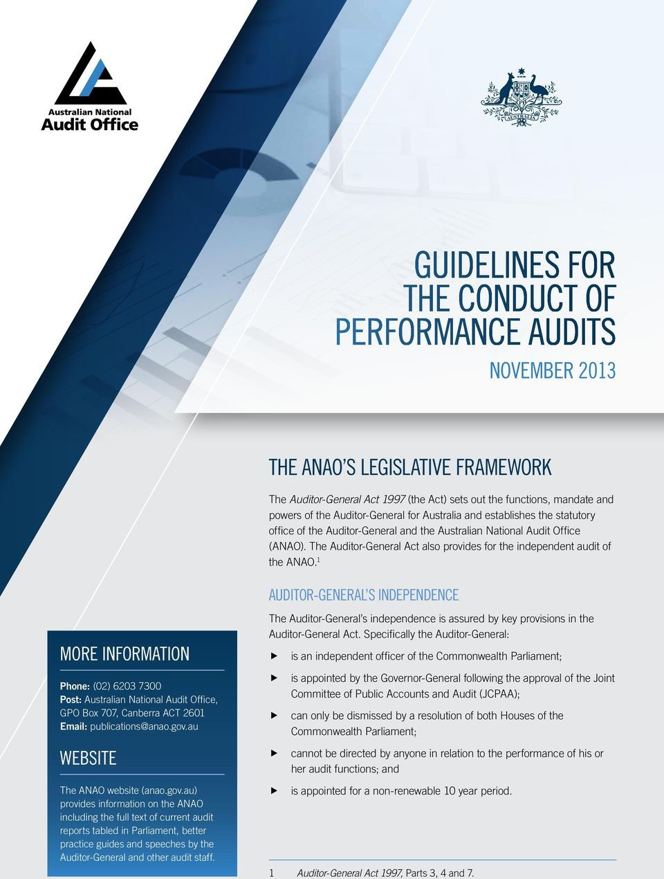 The Auditor-General Act also provides for the independent audit of the ANAO.