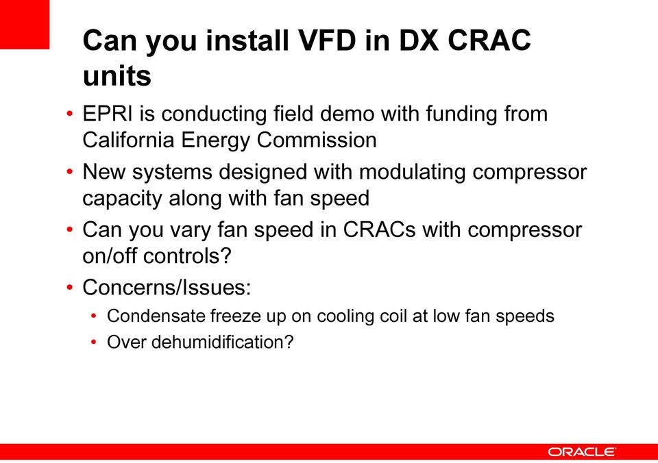 along with fan speed Can you vary fan speed in CRACs with compressor on/off controls?