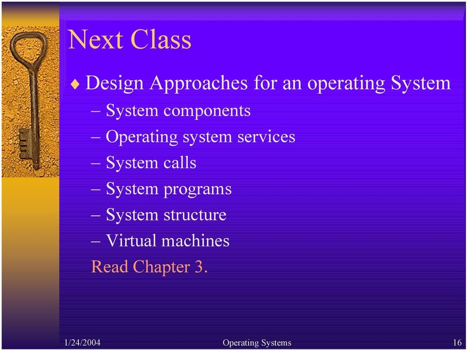 System calls System programs System structure