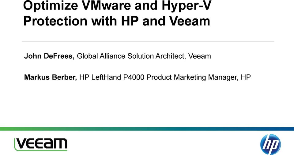 Solution Architect, Veeam Markus Berber, HP