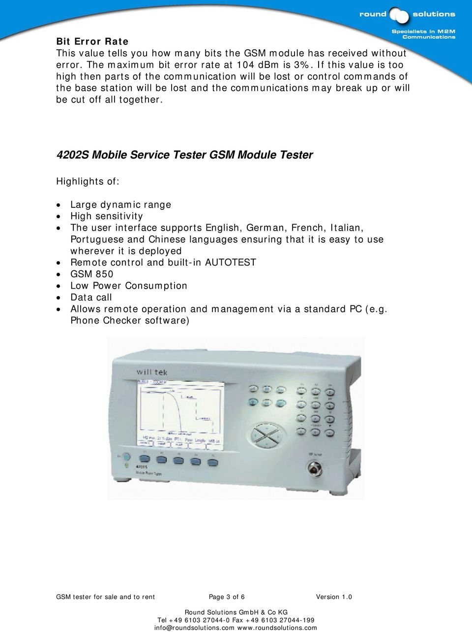 4202S Mobile Service Tester GSM Module Tester Highlights of: Large dynamic range High sensitivity The user interface supports English, German, French, Italian, Portuguese and Chinese languages