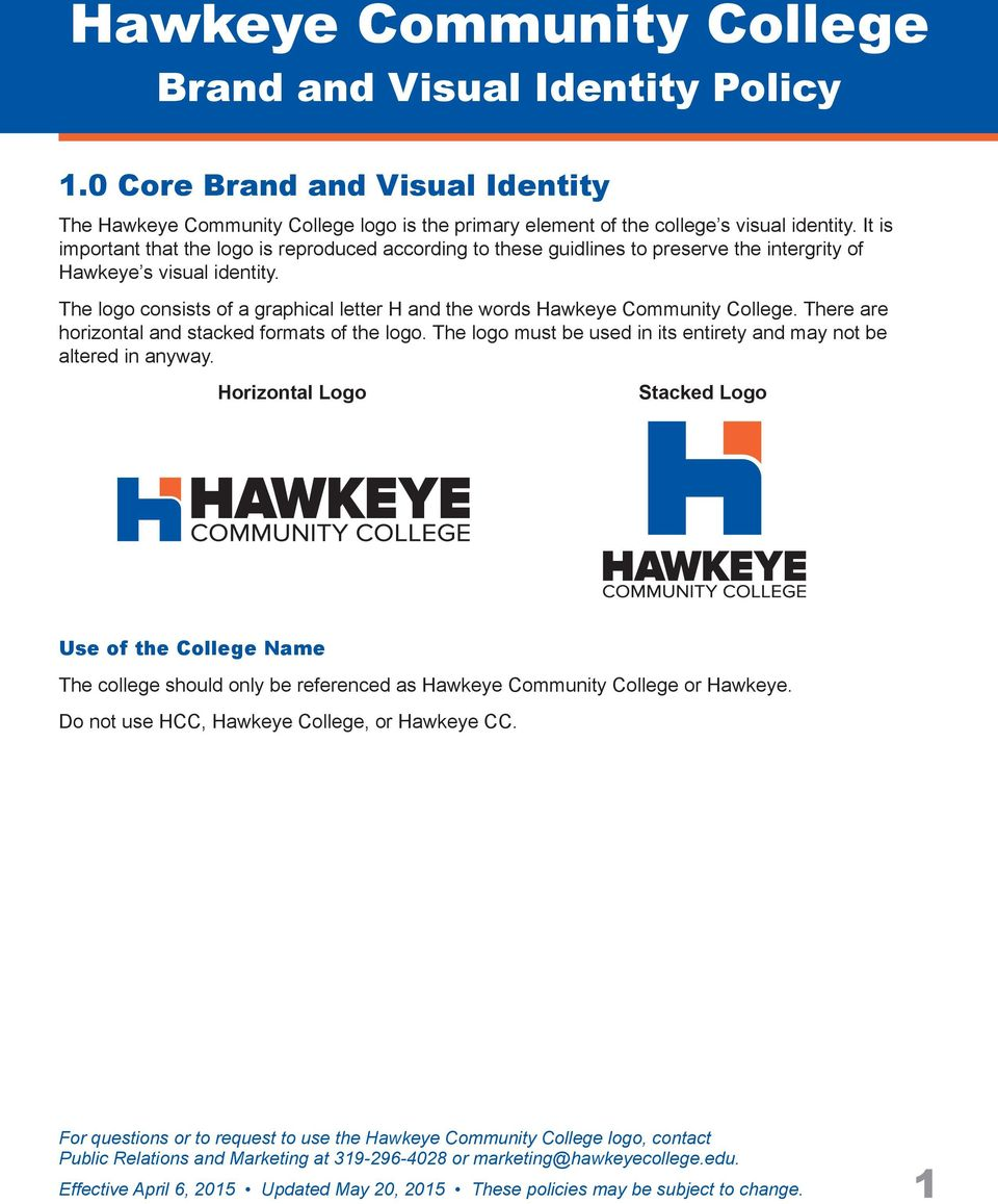 It is important that the logo is reproduced according to these guidlines to preserve the intergrity of Hawkeye s visual identity.