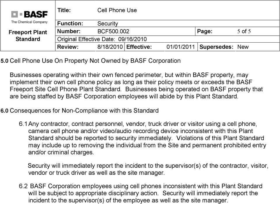or exceeds the BASF Freeport Site Cell Phone Plant Standard. Businesses being operated on BASF property that are being staffed by BASF Corporation employees will abide by this Plant Standard. 6.