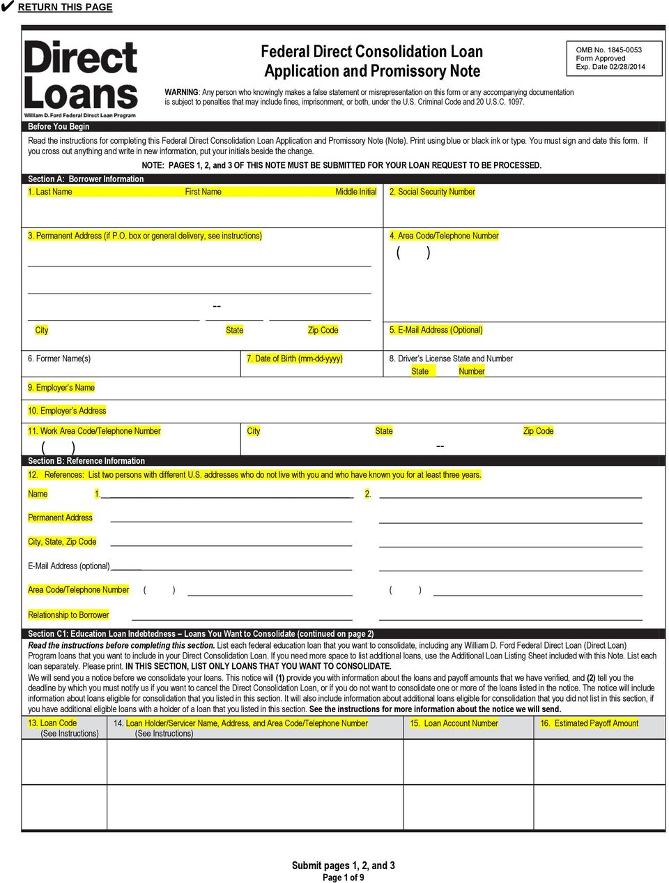 Date 02/28/2014 Before You Begin Read the instructions for completing this Federal Direct Consolidation Loan Application and Promissory Note (Note). Print using blue or black ink or type.