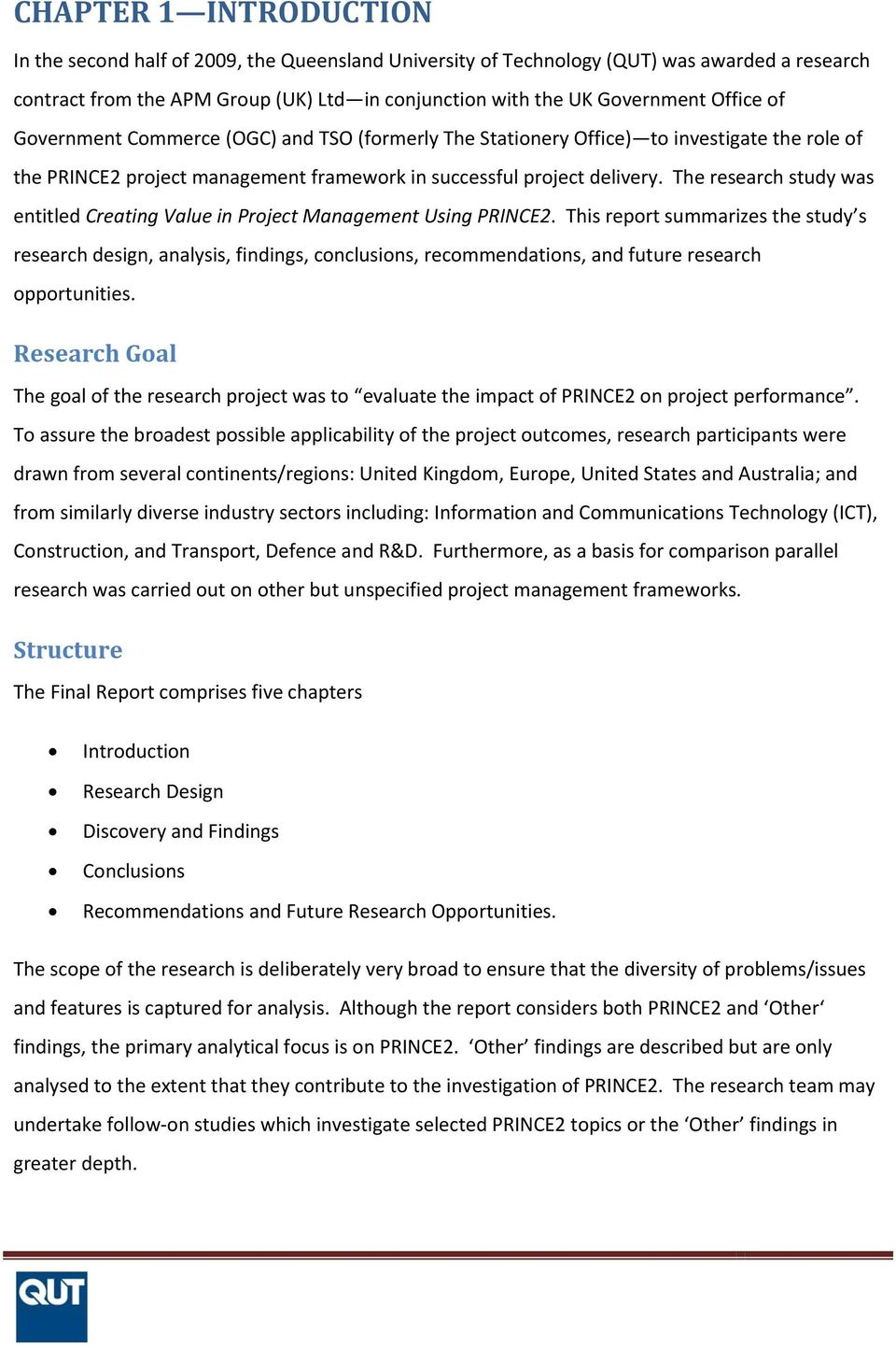The research study was entitled Creating Value in Project Management Using PRINCE2.