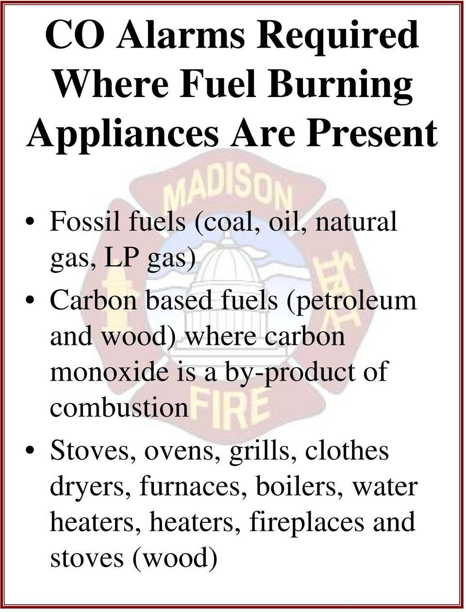 where carbon monoxide is a by-product of combustion Stoves, ovens, grills,