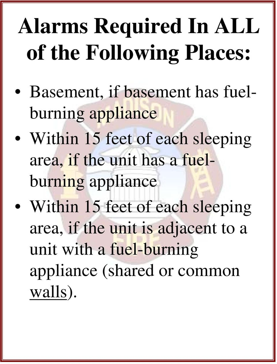 a fuel- burning appliance Within 15 feet of each sleeping area, if the unit