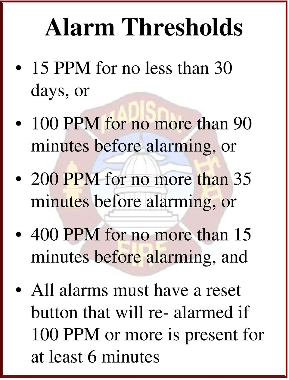 more than 15 minutes before alarming, and All alarms must have a reset All alarms must