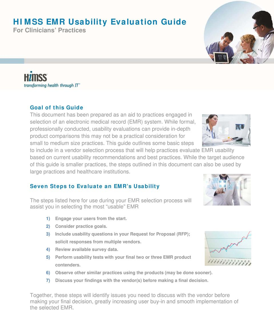 This guide outlines some basic steps to include in a vendor selection process that will help practices evaluate EMR usability based on current usability recommendations and best practices.