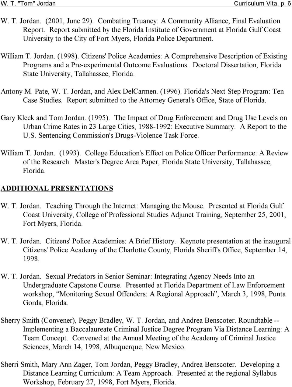 Citizens' Police Academies: A Comprehensive Description of Existing Programs and a Pre-experimental Outcome Evaluations. Doctoral Dissertation, Florida State University, Tallahassee, Florida.