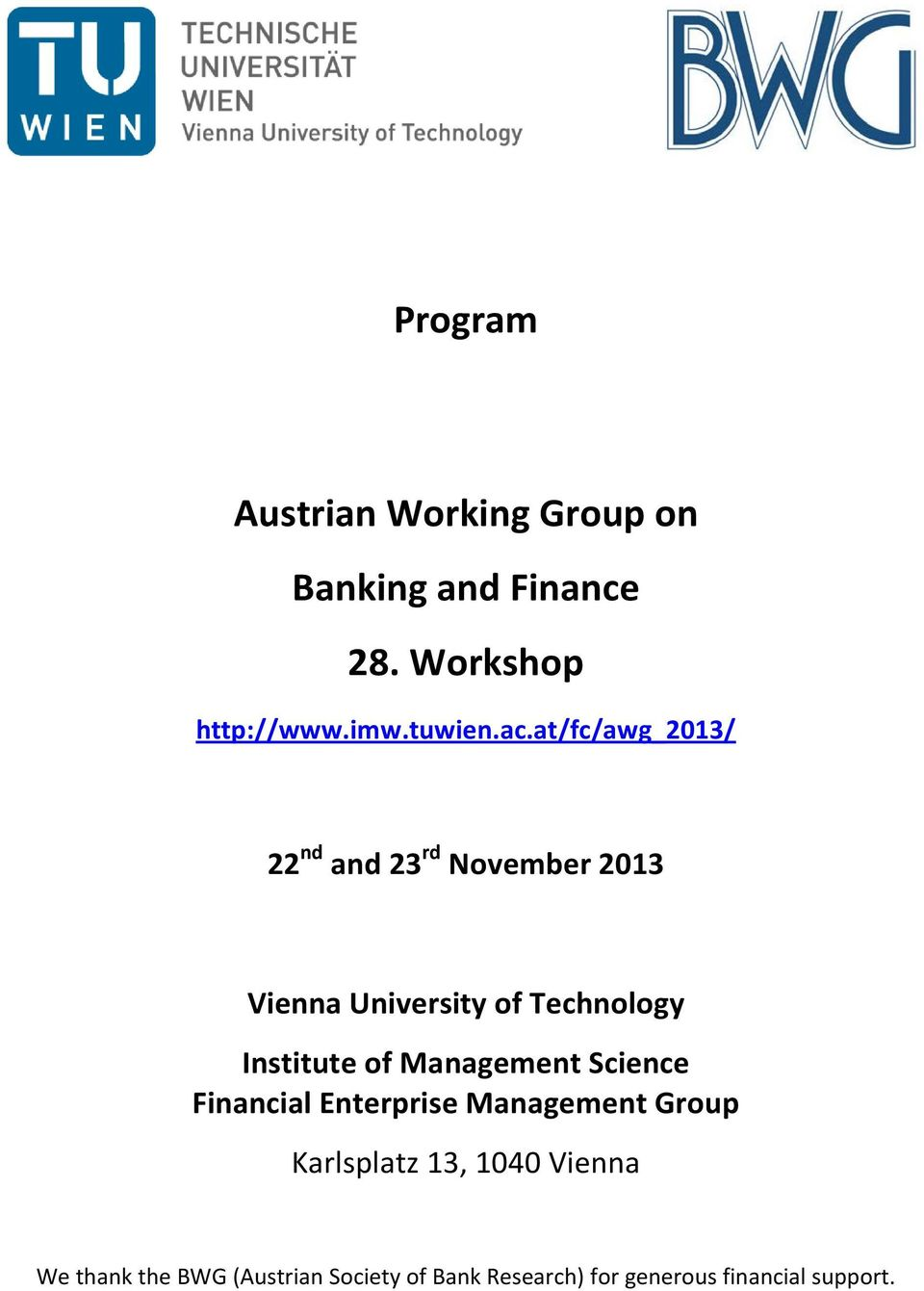 at/fc/awg_2013/ 22 nd and 23 rd November 2013 Vienna University of Technology Institute