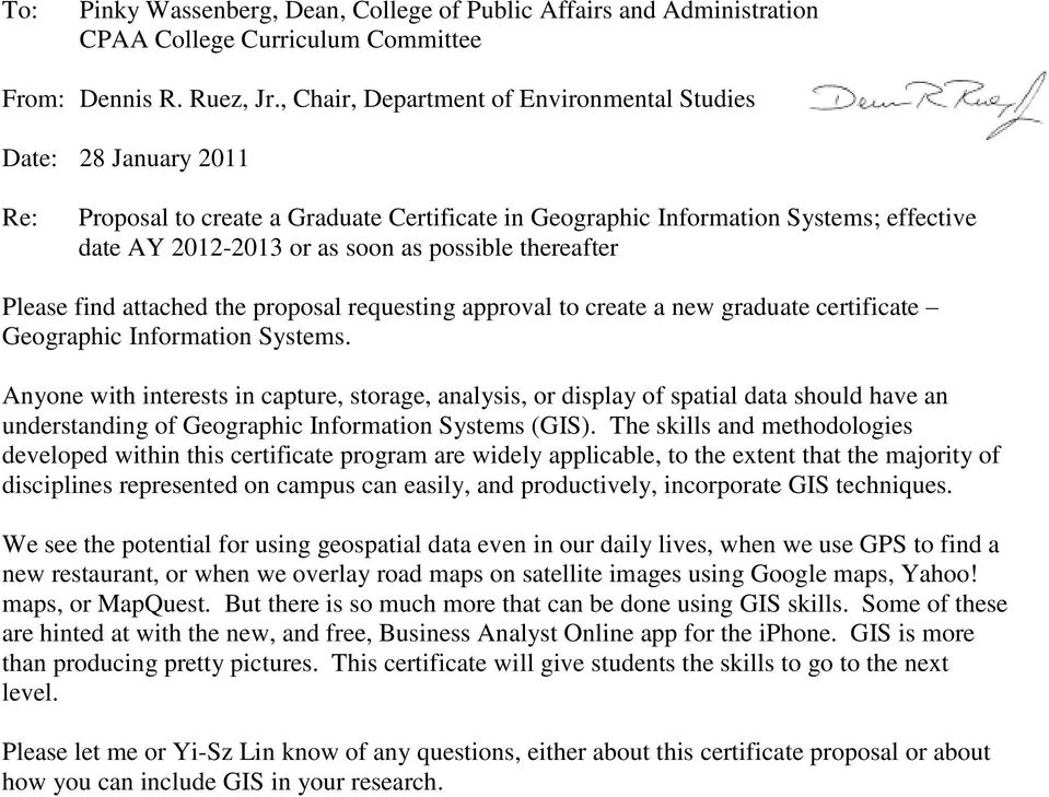 thereafter Please find attached the proposal requesting approval to create a new graduate certificate Geographic Information Systems.