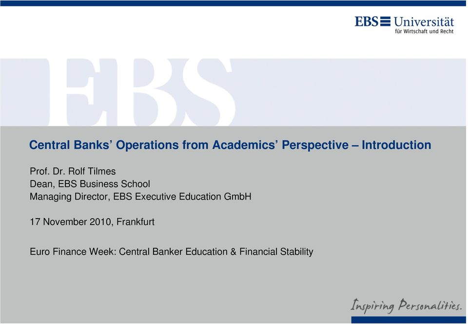 Rolf Tilmes Dean, EBS Business School Managing Director, EBS