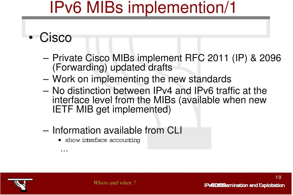 between IPv4 and IPv6 traffic at the interface level from the MIBs (available when