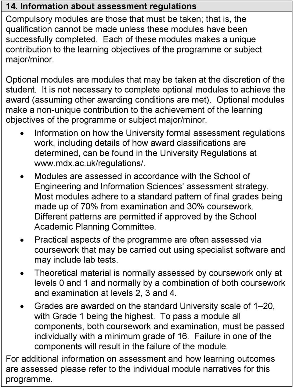 It is not necessary to complete optional modules to achieve the award (assuming other awarding conditions are met).